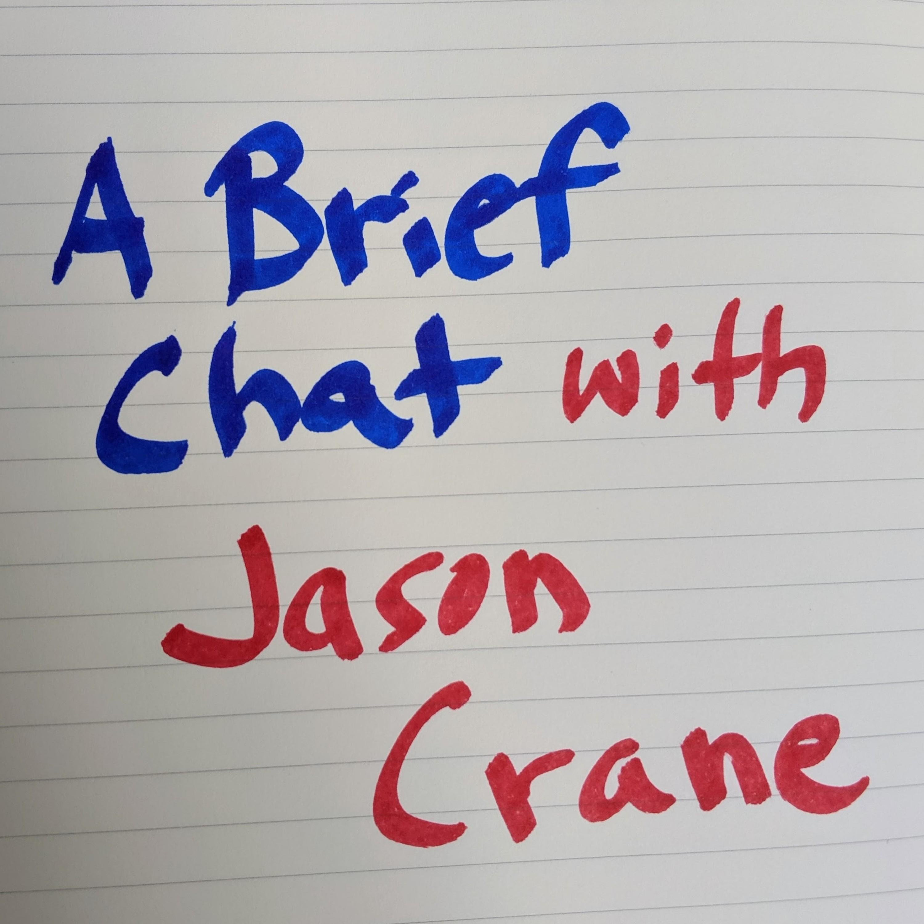 A Brief Chat with Jason Crane